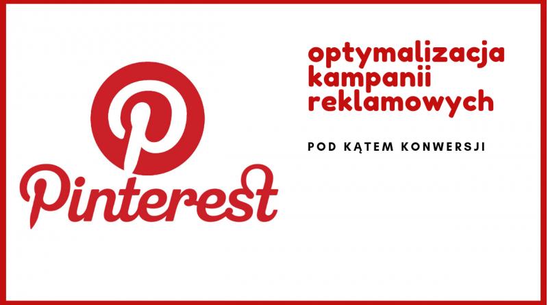 Pinterest - optymalizacja kampani reklamowych