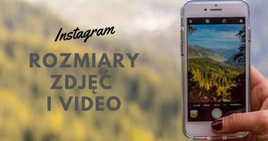Aktualne wymiary zdjęć (grafik) oraz video na Instagram